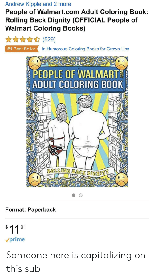 Andrew Kipple And 2 More People Of Walmartcom Adult Coloring Book Rolling  Back Dignity OFFICIAL People Of Walmart Coloring Books 529 #1 Best Seller  In Humorous Coloring Books For Grown-Ups PEOPLE OF