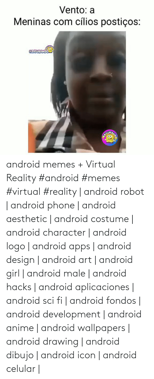 Android, Anime, and Memes: android memes + Virtual Reality  #android #memes #virtual #reality | android robot | android phone | android aesthetic | android costume | android character | android logo | android apps | android design | android art | android girl | android male | android hacks | android aplicaciones | android sci fi | android fondos | android development | android anime | android wallpapers | android drawing | android dibujo | android icon | android celular |