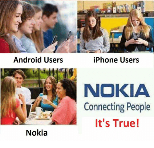 Android, Iphone, and True: Android Users  Nokia  iPhone Users  NOKIA  Connecting People  It's True!
