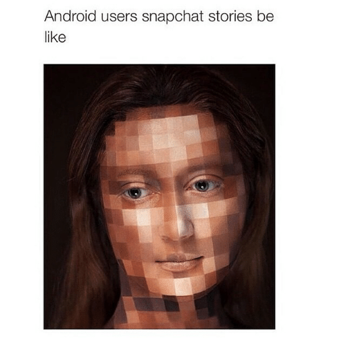 Funny Meme Snapchat Accounts 2018 : Android users snapchat stories be like funny meme on me