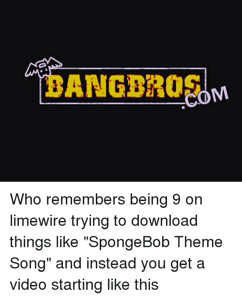 ANGBROBOM Who Remembers Being 9 on Limewire Trying to Download