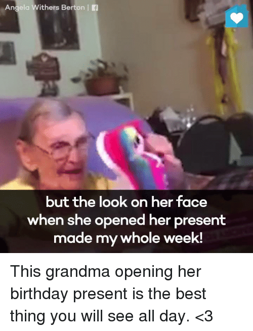 25 best memes about birthday presents birthday presents for What to get my grandma for her birthday
