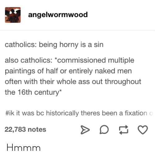 Angelwormwood Catholics Being Horny Is a Sin Also Catholics