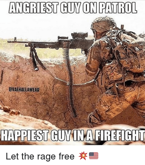 Memes, Free, and 🤖: ANGRIEST GUY ON PATROL  OVAEHALLAWEAR  HAPPIEST  GUMINAFIREFIGHI Let the rage free 💥🇺🇸