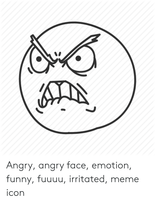 Angry Angry Face Emotion Funny Fuuuu Irritated Meme Icon Funny Meme On Me Me