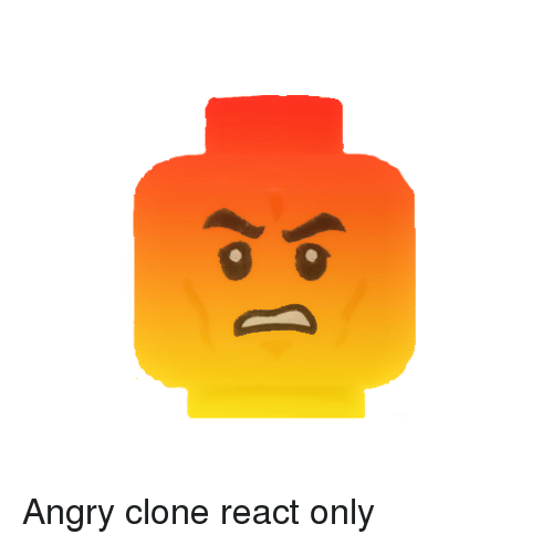 Angry Clone React Only | Angry Meme on ME ME