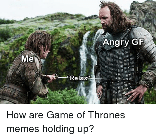 angry girlfriend pictures angry gf game of thrones meme on me me 5272