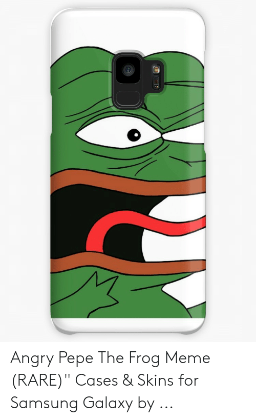 Angry Pepe The Frog Meme Rare Cases Skins For Samsung Galaxy By