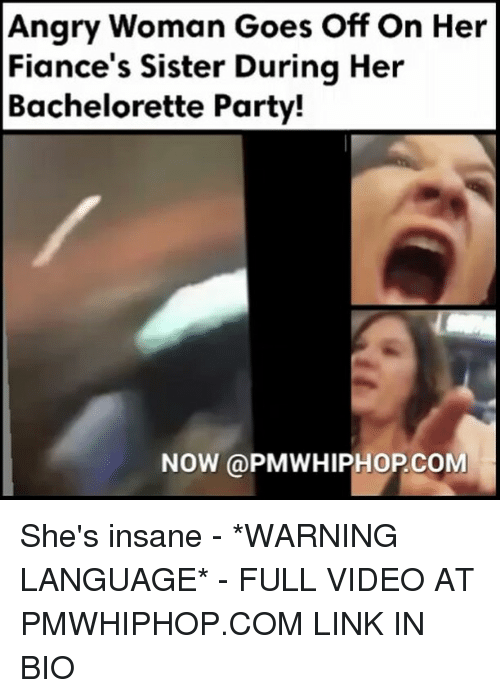 Memes Bachelorette And Fiance Angry Woman Goes On Her Fiances Sister During