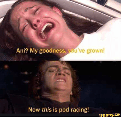 Funny, Pod, and Now: Ani? My goodness, v  u've grown!  Now this is pod racing!  funny.ce