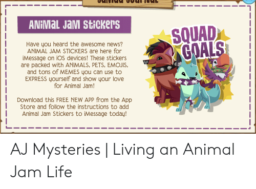 ANIMAL JaM SticKers SQUAD GOALS Have You Heard the Awesome