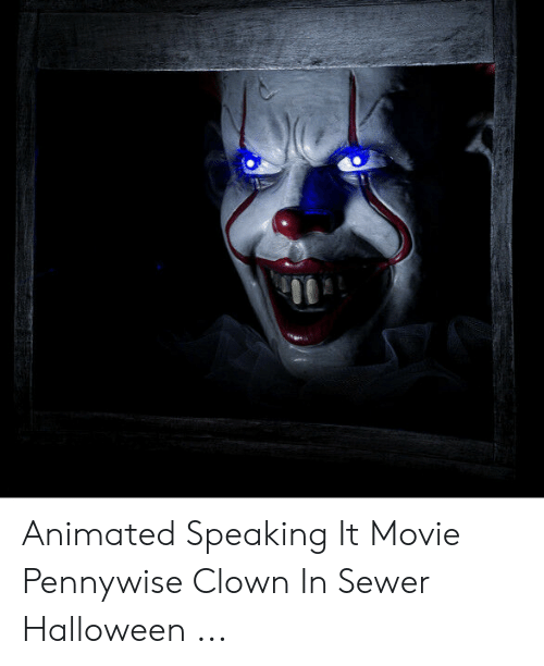 Animated Speaking It Movie Pennywise Clown in Sewer