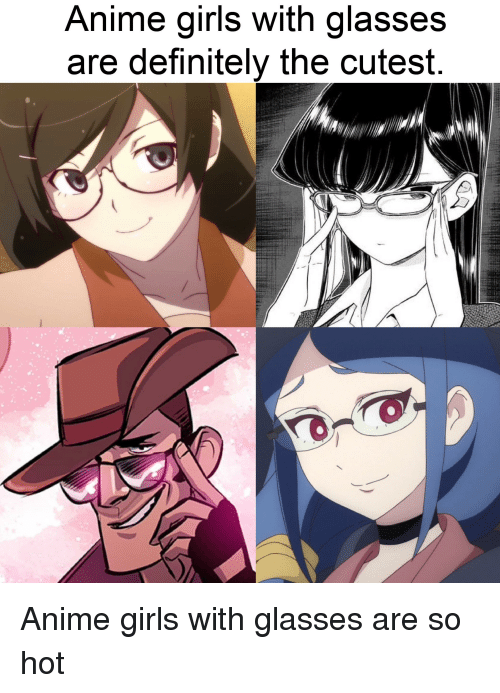 Anime Girls With Glasses Are Definitely The Cutest Anime Meme On Me Me