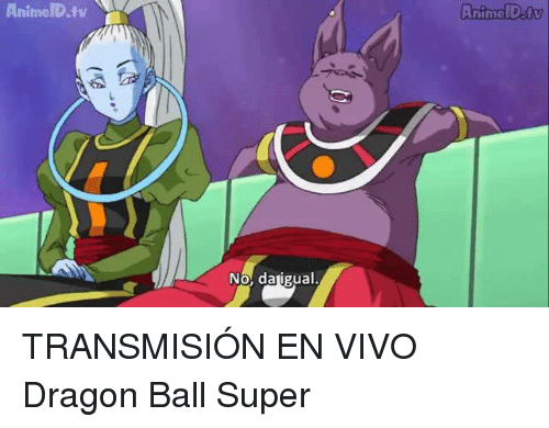Memes Dragon Ball Super And AnimeIDtv No Daigual AnimeID