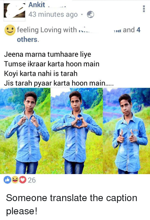 Ankit 43 Minutes Ago Feeling Loving With A And 4 Others Jeena