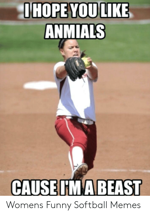 Anmials Cause Imabeast Womens Funny Softball Memes Funny Meme On