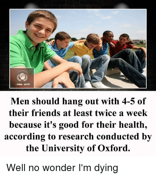 ANNA ACTI? Men Should Hang Out With 4-5 of Their Friends at