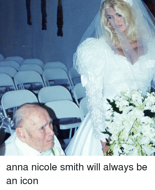 Anna, Memes, and Anna Nicole Smith: anna nicole smith will always be an icon