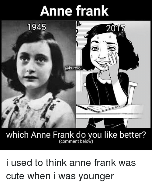 anne frank 1945 2017 cakurololi which anne frank do you 18295162 anne frank 1945 2017 cakurololi which anne frank do you like better