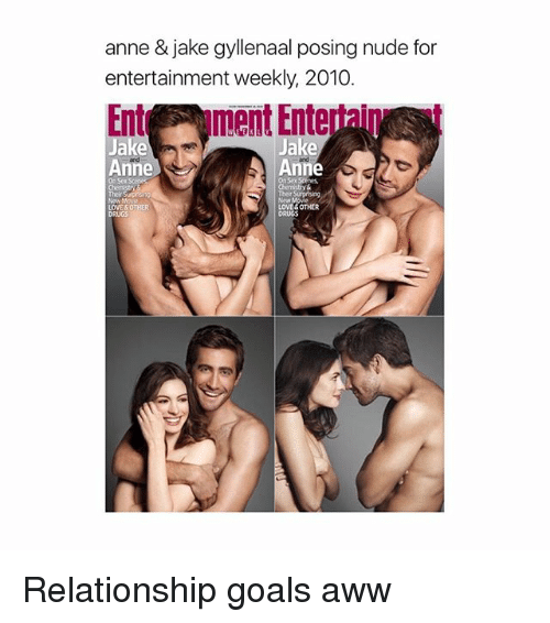 Aww, Drugs, and Goals: anne & jake gyllenaal posing nude for  entertainment weekly, 2010.  Entr ment Entertaip  ake  Anne  Anne  On Sex Scenes  New  LOVE &OTHER  DRUGS Relationship goals aww