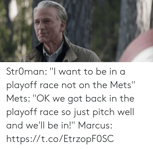 "Mets, New York Knicks, and Race: ANNERFR Str0man: ""I want to be in a playoff race not on the Mets""  Mets: ""OK we got back in the playoff race so just pitch well and we'll be in!""  Marcus: https://t.co/EtrzopF0SC"