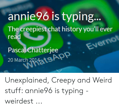 Annie96 Is Typing the Creepiest Chat History You'll Ever