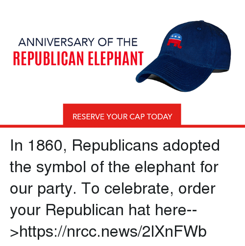 Anniversary Of The Republican Elephant Reserve Your Cap Today In