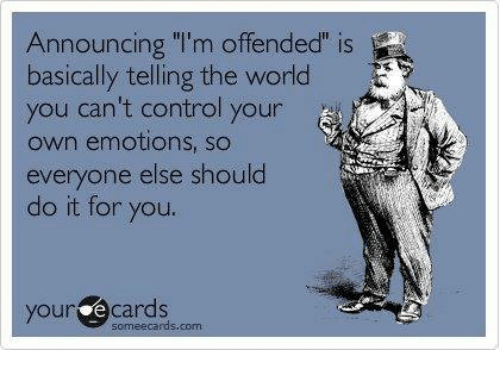 [Image: announcing-im-offended-is-basically-tell...675023.png]