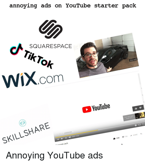 Starter Wixcom Jack Skill Squarespace Youtube me Your Wil Vicco Ad Ads Pack In Begin Otiktok Meme Skillshare 317 Mond 3 On 120k Share Annoying 753 Packs Skip Me