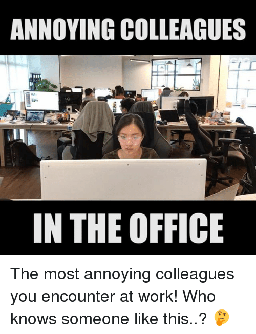 annoying colleagues in the office the most annoying colleagues you 27636945 annoying colleagues in the office the most annoying colleagues you