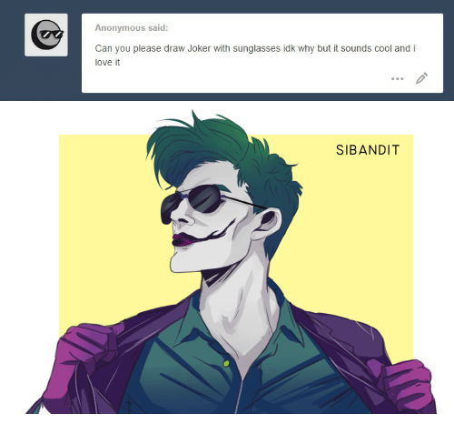 Anonymous Said Can You Please Draw Joker With Sunglasses Idk