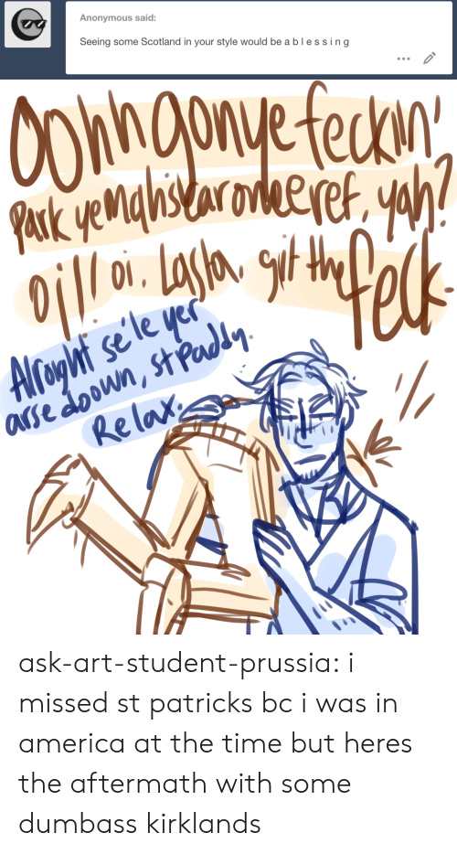 America, Target, and Tumblr: Anonymous said:  Seeing some Scotland in your style would beablessing   Re lax ask-art-student-prussia:  i missed st patricks bc i was in america at the time but heres the aftermath with some dumbass kirklands