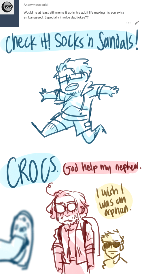 Crocs, Dad, and God: Anonymous said:  Would he at least still meme it up in his adult life making his son extra  embarrassed. Especially involve dad jokes??   Check H Socks in Sandals   CROCS  God help my nephul.  wich  Was an  δpηαn.