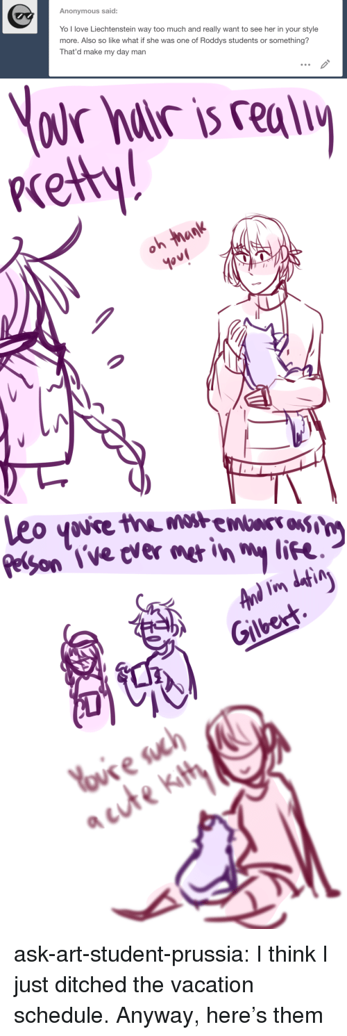 Life, Love, and Target: Anonymous said:  Yo l love Liechtenstein way too much and really want to see her in your style  more. Also so like what if she was one of Roddys students or something?  That'd make my day man   cety  0   eon l've cvermer in  life  Gilberh ask-art-student-prussia:  I think I just ditched the vacation schedule. Anyway, here's them