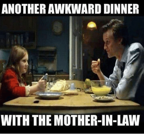 another awkward dinner with the mother in law 27002238 another awkward dinner with the mother in law meme on me me
