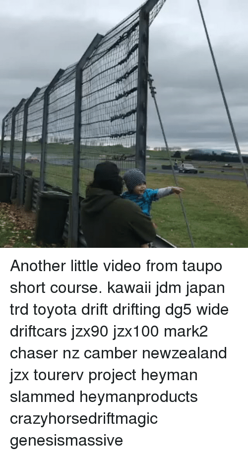 Elegant Memes, Toyota, And Japan: Another Little Video From Taupo Short Course.  Kawaii