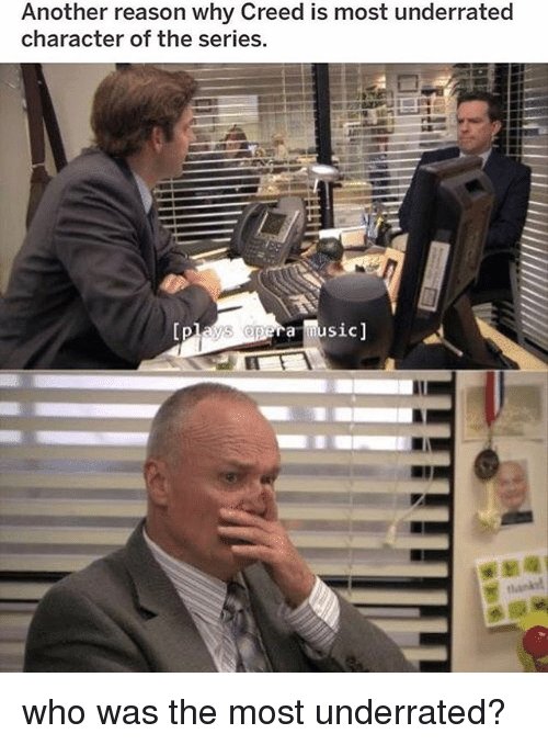 Memes, Creed, and Reason: Another reason why Creed is most underrated  character of the series who was the most underrated?