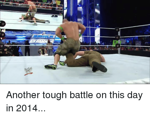 Tough, Another, and Day: Another tough battle on this day in 2014...
