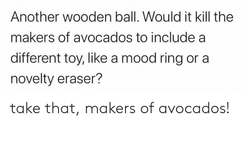 another-wooden-ball-would-it-kill-the-ma
