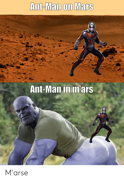 Mars, Ant Man, and Ant: Ant-Man on Mars  Ant-Man in m'ars M'arse