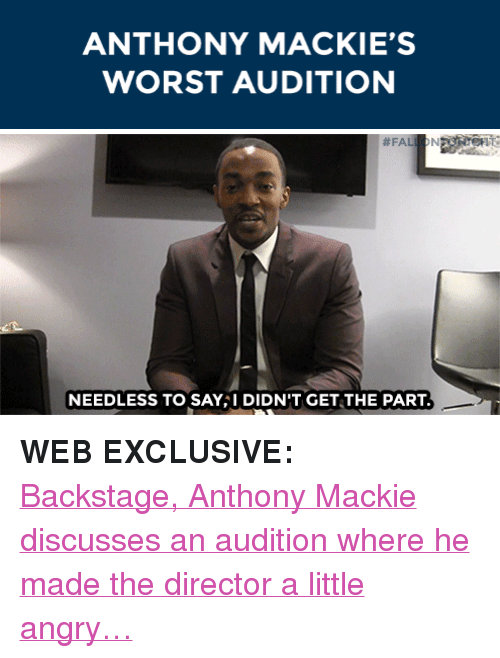 """Target, youtube.com, and Watch: ANTHONY MACKIE'S  WORST AUDITION   #FA  NEEDLESS TO SAYI DIDN'T GET THE PART <p><b>WEB EXCLUSIVE:</b></p><p><a href=""""https://www.youtube.com/watch?v=G6ma3aFYv5k&list=PLykzf464sU98iBX48N5iuHzslodP7Hzci&index=149"""" target=""""_blank"""">Backstage, Anthony Mackie discusses an audition where he made the director a little angry…</a></p>"""