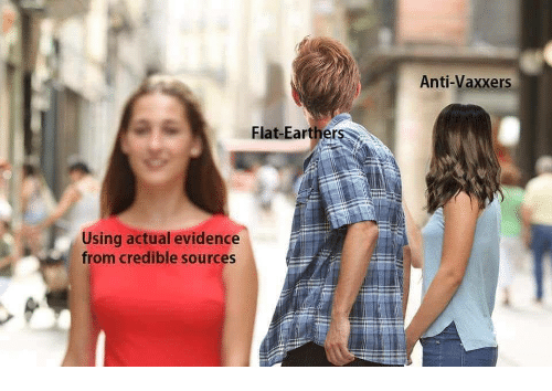 Anti, Evidence, and Using: Anti-Vaxxers  Flat-Earthers  Using actual evidence  from credible sources