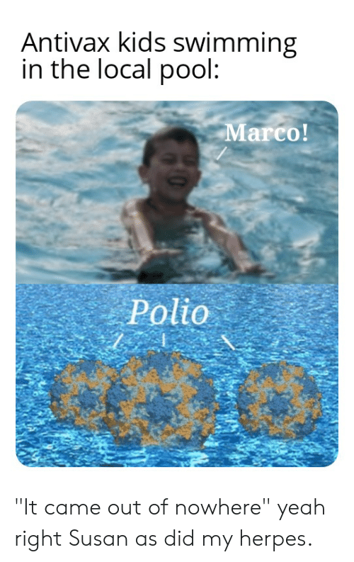 Antivax Kids Swimming in the Local Pool Marco! Polio It Came Out of