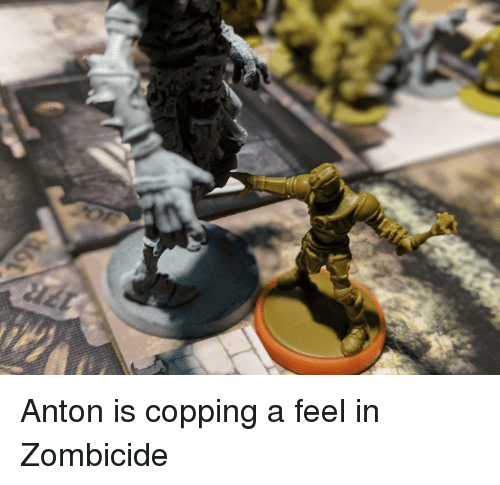 Zombicide, Copping a Feel, and Feel