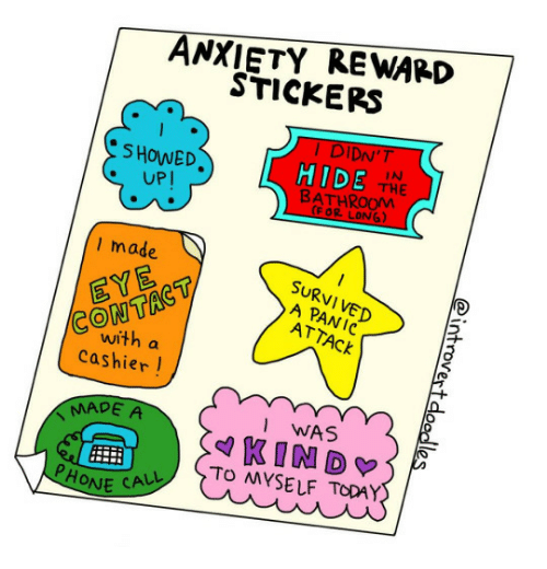 Phone, Anxiety, and Today: ANXIETY REWARD  STICKERS  DIDN'T  SHOWED  UP!  HIDE  THE  BATHRO0M  (FOR LONG)  made  SURVI VED  A PANIC  ATTACK  CONTAC  with a  cashier!  MADE A  EYE  WAS  TO MYSELF TODAY  PHONE