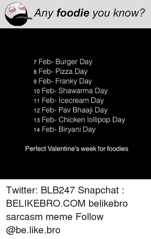 Any Foodie You Know 7 Feb Burger Day 8 Feb Pizza Day 9 Feb