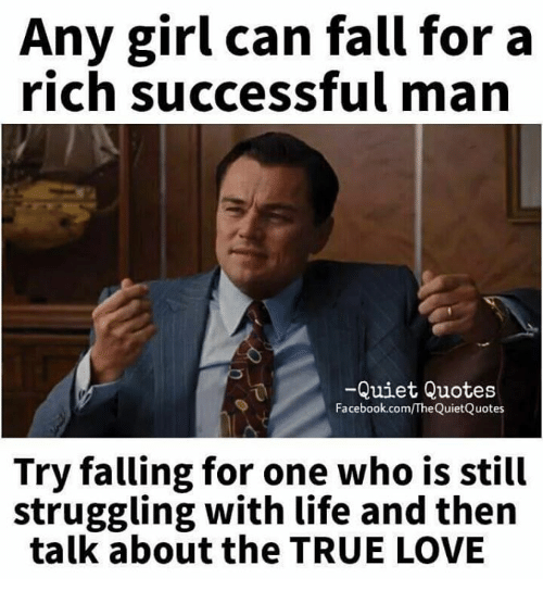 Any Girl Can Fall For A Rich Successful Man Quiet Quotes