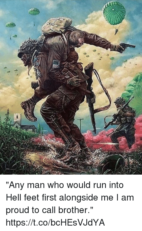 """Memes, Run, and Proud: """"Any man who would run into Hell feet first alongside me I am proud to call brother."""" https://t.co/bcHEsVJdYA"""