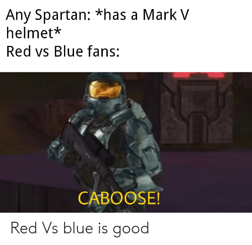 Any Spartan *Has a Mark v Helmet* Red vs Blue Fans CABOOSE