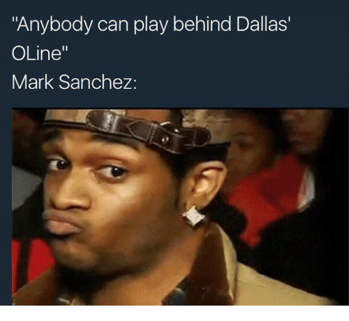 """Nfl, Mark Sanchez, and Play: """"Anybody can play behind Dallas'  OLine  Mark Sanchez:"""